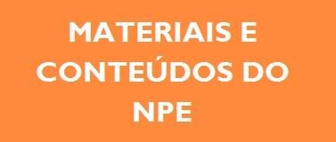 Materiais e Conteúdos do NPE