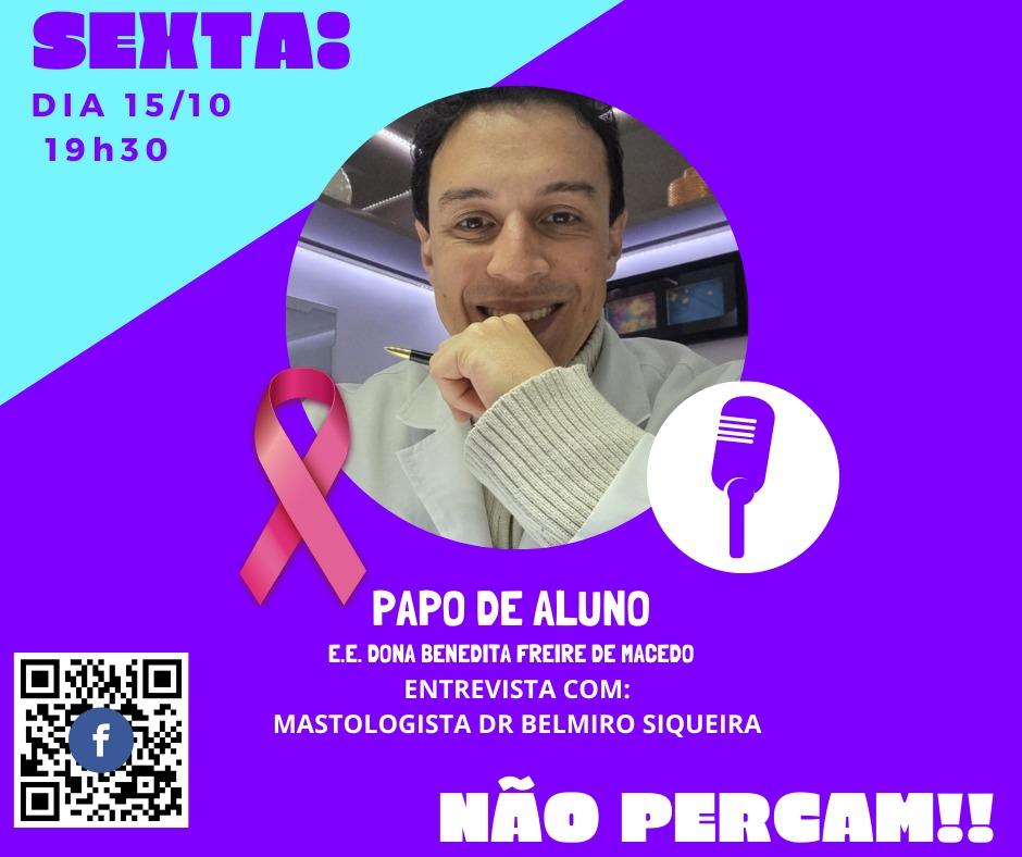 Papo de Aluno - Mastologista Dr. Belmiro Siqueira